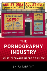 The Pornography IndustryWhat Everyone Needs to Know®