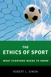 The Ethics of SportWhat Everyone Needs to Know®