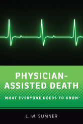 Physician-Assisted DeathWhat Everyone Needs to Know®