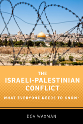 The Israeli-Palestinian ConflictWhat Everyone Needs to Know®