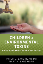 Children and Environmental ToxinsWhat Everyone Needs to Know®