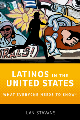 Latinos in the United StatesWhat Everyone Needs to Know®
