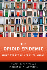 The Opioid EpidemicWhat Everyone Needs to Know®