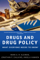 Drugs and Drug PolicyWhat Everyone Needs to Know®